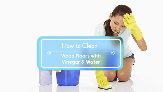 How to Clean Wood Floors with Vinegar