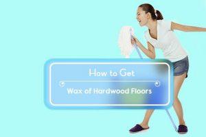 how to get wax off hardwood floors